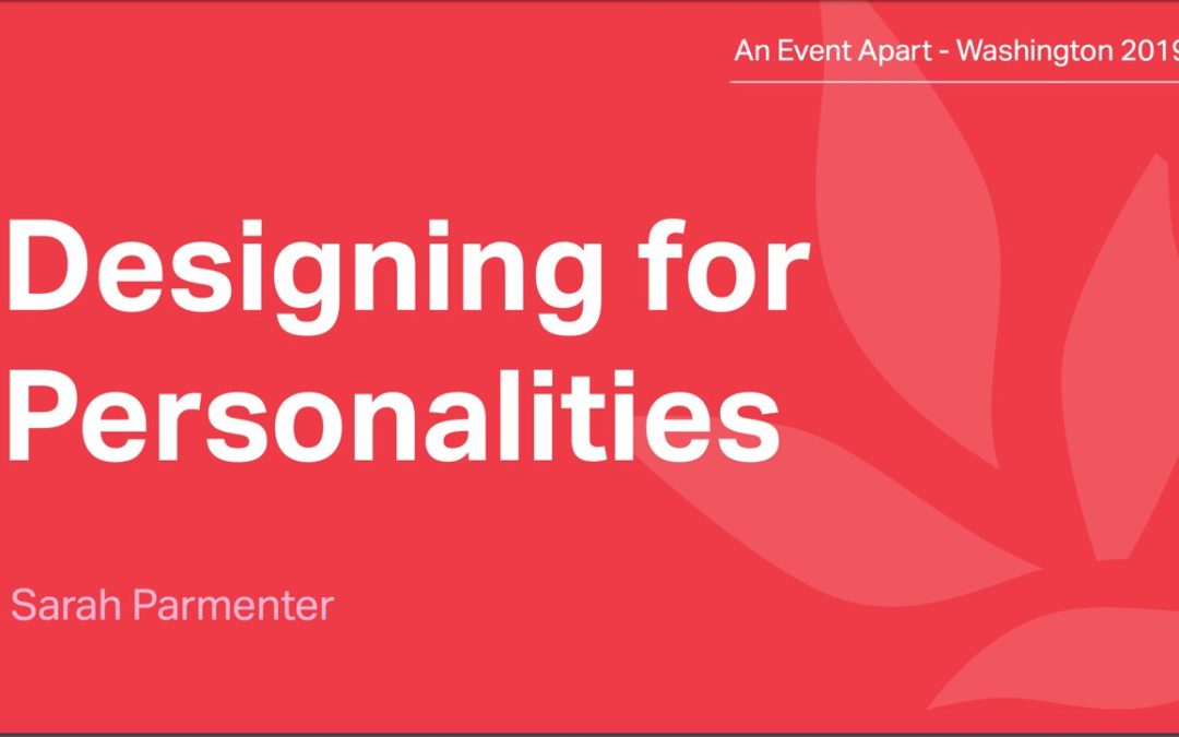 Designing for Personalities by Sarah Parmenter