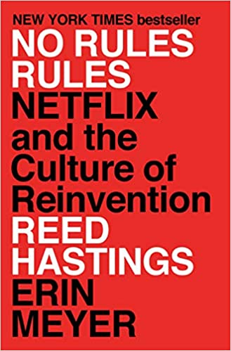 No Rules Rules by Reed Hastings and Erin Meyer